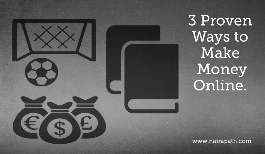 3 Proven Ways To Make Money Online