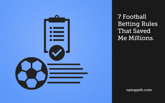 7 Football Betting Rules That Saved Me Millions