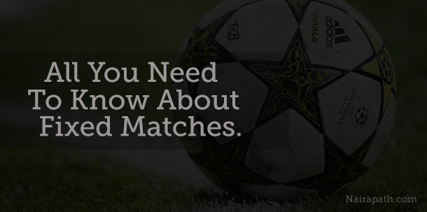 Fixed Matches: All You Need To Know