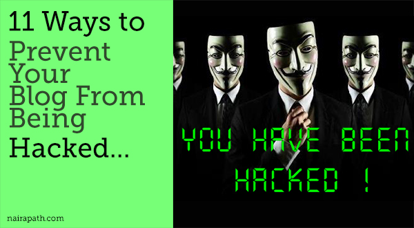 11 Ways to Prevent Your Blog From Being Hacked