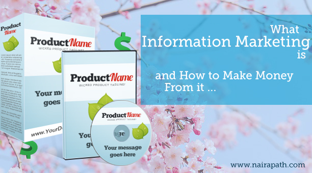 Information Marketing and How to Make Money From It