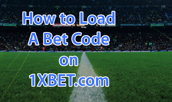 How to Load Bet Codes On 1XBET